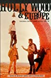 Nowell-Smith, Geoffrey: Hollywood and Europe: Economics, Culture, National Identity  1945-95