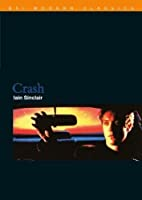 Crash (BFI Modern Classics) by Iain Sinclair