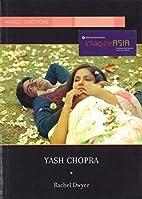 Yash Chopra by Rachel Dwyer