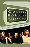 Lyons, James: Quality Popular Television: Cult Tv, the Industry, and Fans