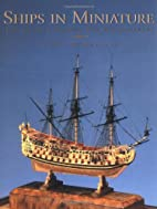 SHIPS IN MINIATURE: The Classic Manual for…