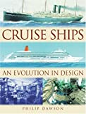 Dawson, Philip: Cruise Ships : An Evolution in Design