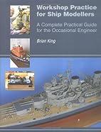 Workshop Practice for Ship Modellers: A…