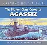 McKay, John: The Flower Class Corvette Agassiz