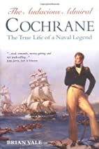 AUDACIOUS ADMIRAL COCHRANE: The True Life of…