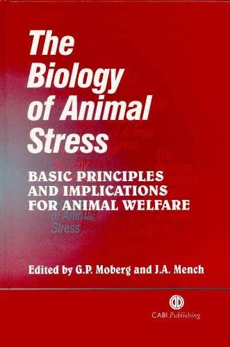 the-biology-of-animal-stress-basic-principles-and-implications-for-animal-welfare-cabi