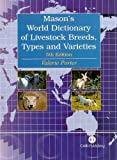 Porter, Valerie: Mason&#39;s World Dictionary of Livestock Breeds, Types and Varieties