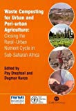 Pay Drechsel: Waste Composting for Urban and Peri-Urban Agriculture: