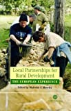 Malcolm J Moseley: Local Partnerships for Rural Development: (Geography)
