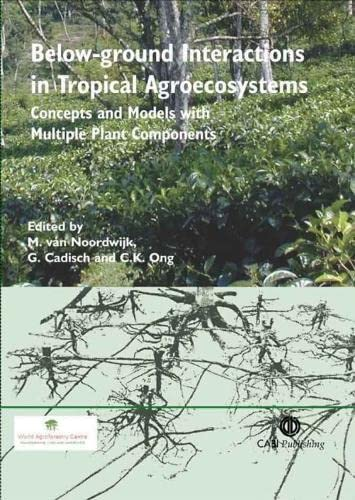 below-ground-interactions-in-tropical-agroecosystems-concepts-and-models-with-multiple-plant-components-cabi-publishing
