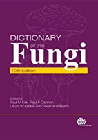 Dictionary of the Fungi by Paul M Kirk