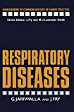 Jariwalla, G.: Respiratory Diseases (Management of Common Diseases in Family Practice)