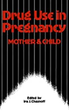 Drug use in pregnancy : mother and child by…