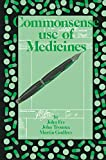 Fry, John: Commonsense Use of Medicines (Commonsense Series)