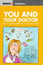 You and your doctor by Consumers'…