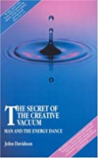 The Secret of the Creative Vacuum: Man and…