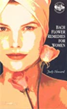 Bach Flower Remedies For Women by Judy…