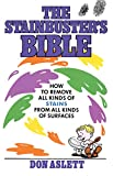 DON ASLETT: Stainbuster's Bible: How to Remove All Kinds of Stains from All Kinds of Surfaces