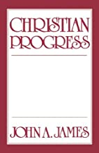 Christian Progress: A Sequel to the Anxious…