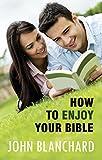 Blanchard, John: How to Enjoy Your Bible