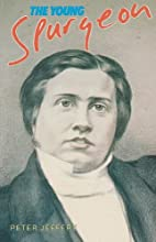 The Young Spurgeon by Peter Jeffery