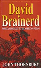David Brainerd - Pioneer Missionary to the…