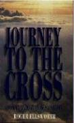 Journey to the Cross by Roger Ellsworth
