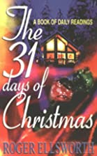 The 31 days of Christmas by Roger Ellsworth