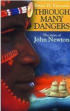 Through Many Dangers: The Story of John…
