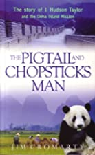 The Pigtail and Chopsticks Man - The Story…