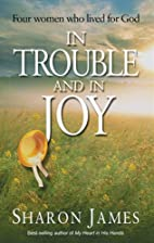 In Trouble and in Joy: Four Women Who Lived…