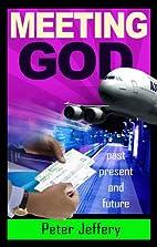 Meeting God by Peter Jeffery