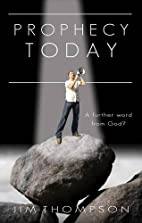 Prophecy Today: A Further Word from God? by…