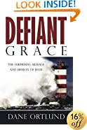 Defiant Grace: The Suprising Message and Mission of Jesus