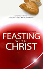 Feasting With Christ by Joel R. Beeke