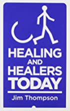 Healing and Healers Today by Jim Thompson