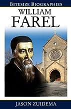 William Farel (Bitesize Biographies) by…