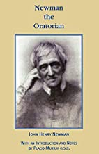 Newman the Oratorian by Placid Murray