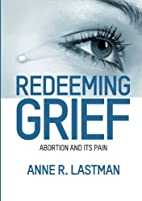 Redeeming Grief. Abortion and Its Pain by…
