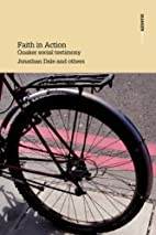 Faith in Action Quaker social testimony by…