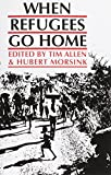 Allen, Tim: When Refugees Go Home: African Experiences