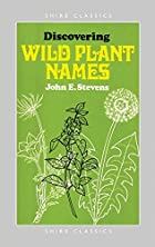 Discovering Wild Plant Names (Shire…