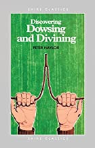 Discovering Dowsing and Divining (Shire…