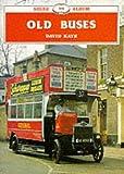 Kaye, David: Old Buses (Shire Albums)