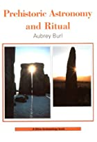 Prehistoric Astronomy and Ritual by Aubrey…
