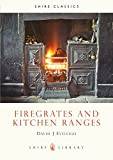 Eveleigh, David J.: Firegrates and Kitchen Ranges