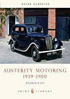 Austerity Motoring 1939-1950 by Andrew Lane