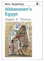 Akhenaten's Egypt (Shire Egyptology, No. 10)…
