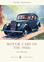 Motor Cars of the 1930's by Ian Dussek