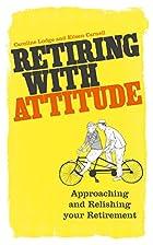 Retiring with attitude by Caroline Lodge